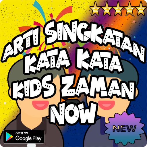 Arti Singkatan Kata Kata Kids Jaman Now Apk 101 Download