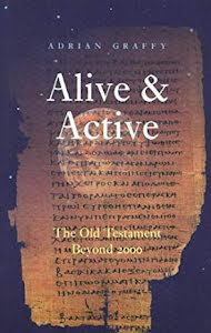 ALIVE & ACTIVE THE OLD TESTAMENT BEYOND 2000