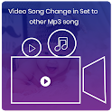 Video Song Change in set to other mp3 song icon