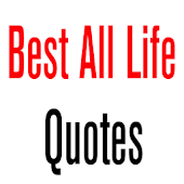 Best All Life Quotes