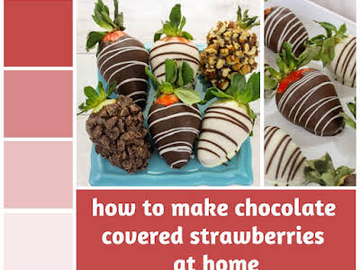 How to Make Chocolate Covered Strawberries at Home