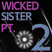 Wicked Sister, Pt. 2 (feat. Rockit)
