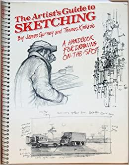 The Artist's Guide to Sketching: Gurney James & Kinkade Thomas ...