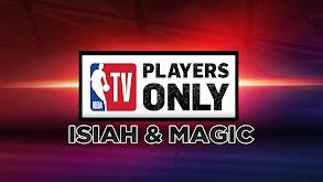 Players Only: Isiah & Magic thumbnail
