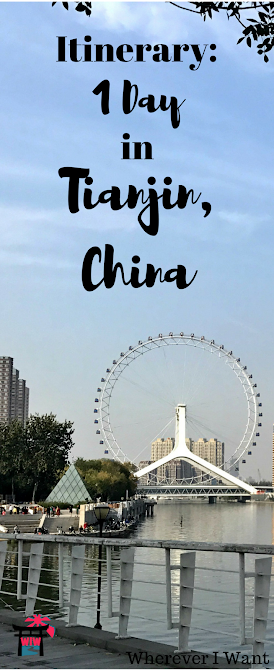 Tianjin Itinerary | Day Trip to Tianjin | One Day in Tianjin | Where to Go in Tianjin China | China | What to Do in Tianjin China