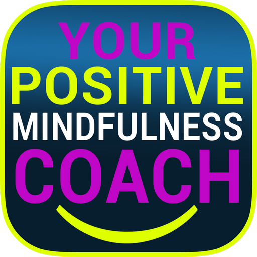 Positive Mindfulness Coach