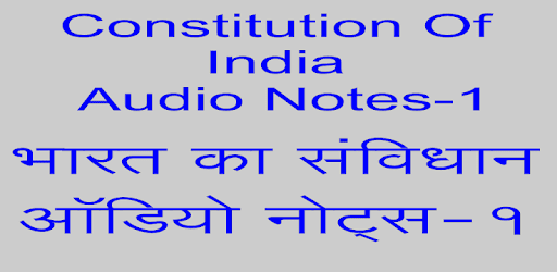Constitution of India Hindi Audio Notes 1 - Apps on Google Play