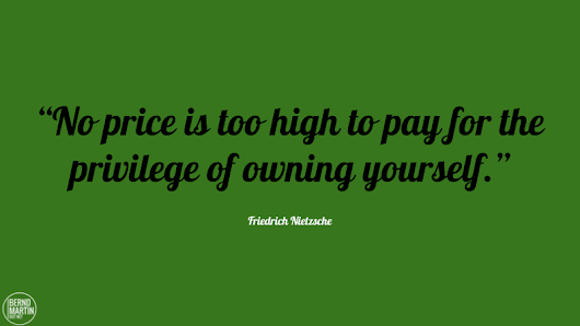 No_price_is_too_high_to_pay_for_the_privilege_of_owning_yourself_Friedrich_Nietzsche