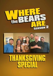 Where The Bears Are Thanksgiving Special