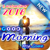 Good Morning my Love and Happy Valentine Day 2018