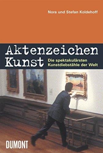 Aktenzeichen Kunst: Die spektakulärsten Kunstdiebstähle