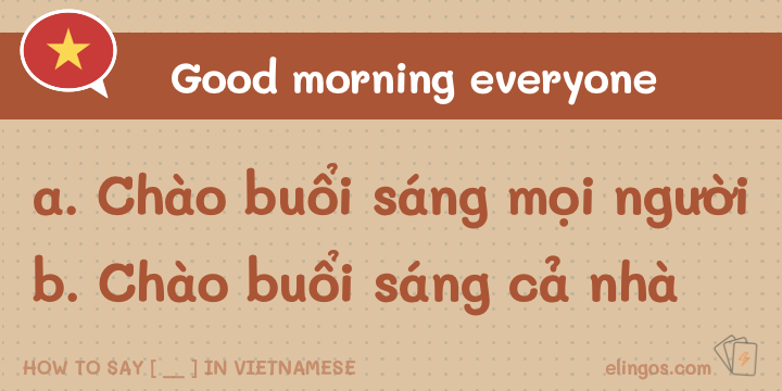Good morning everyone in vietnamese