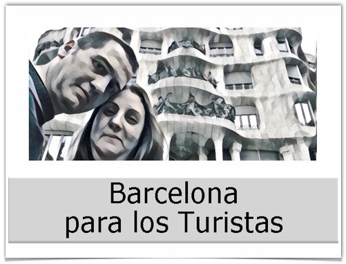 Barcelona para los Turistas