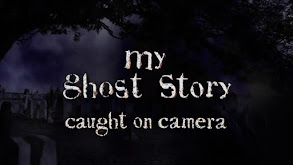 My Ghost Story: Caught on Camera thumbnail