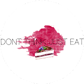 Dont Think Just Eat