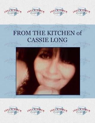 FROM THE KITCHEN  of CASSIE  LONG