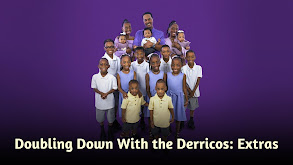 Doubling Down With the Derricos: Extras thumbnail