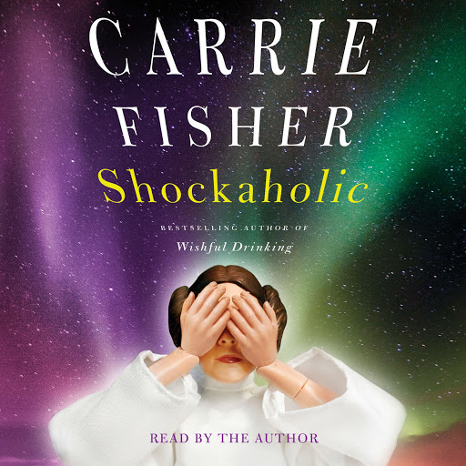 Shockaholic by Carrie Fisher - Audiobooks on Google Play