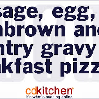 Sausage, Egg, Hashbrown And Country Gravy Breakfast Pizza.