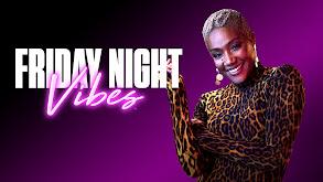 Friday Night Vibes thumbnail