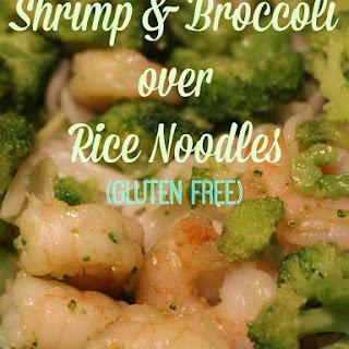 Shrimp & Broccoli over Rice Noodles (Gluten Free)