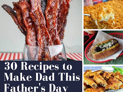 30 Recipes to Make Dad This Father's Day