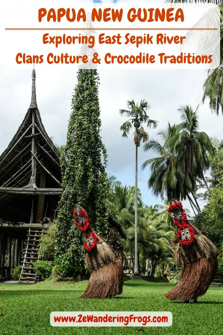 #PapuaNewGuinea - Exploring East #Sepik River: Clans Culture and #Crocodile #Traditions. // #PNG #AdventureTravel by Ze Wandering Frogs