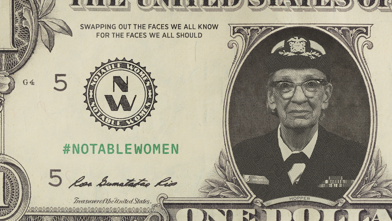 "A United States one dollar bill with portrait of Grace Hopper overlaid. Text reads ""Swapping out the faces we all know for the faces we should"" and #NotableWomen."