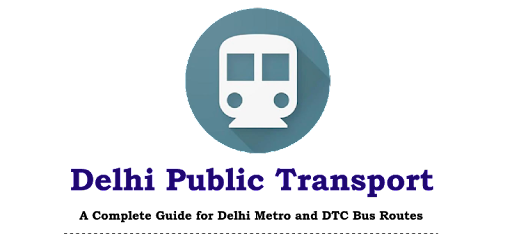 Delhi Public Transport - Metro and DTC Bus Routes - Apps on