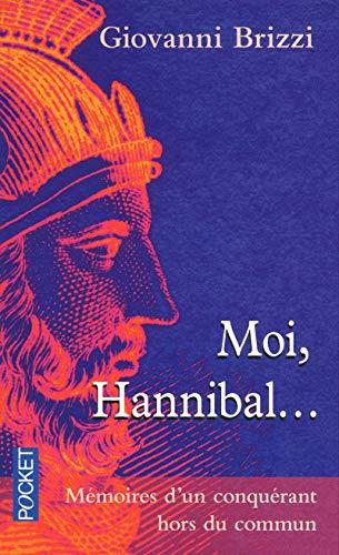Giovanni Brizzi, Moi, Hannibal… Mémoires d'un homme de guerre hors du commu