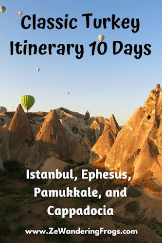 Classic Turkey Itinerary 10 Days: Istanbul, Ephesus, Pamukkale, and Cappadocia // Hot Air Balloons in Cappadocia