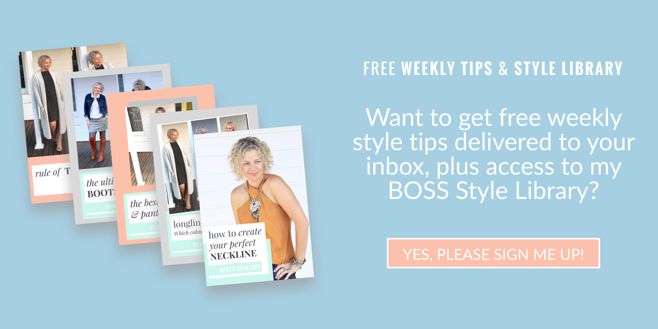 Click here to receive weekly style tips and access to my style library.