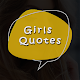 Download Girls Quotes - Love - Attitude - Motivational For PC Windows and Mac