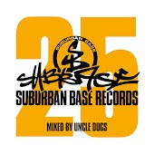 Suburban Base 25 - Mixed By Uncle Dugs