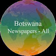Botswana Newspapers - Botswana News App