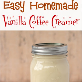 Easy Homemade Vanilla Coffee Creamer!.