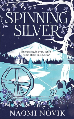 A drawn image with blue and white coloring to represent winter themes. A white mountain in the background with a forest surrounding it. A drawing of a spinning wheel in the foreground and a white tree overhead. At the top of the image: text that reads Spinning Silver. At the bottom of the image: text that reads Naomi Novik.