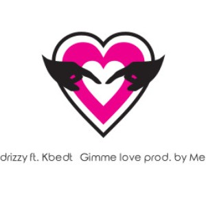 Gimme love Upload Your Music Free