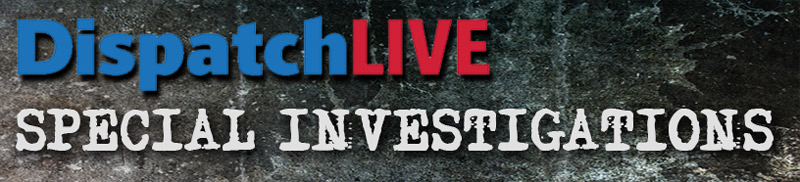 DispatchLIVE Special Investigations