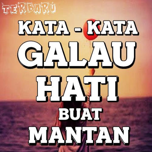 Download Kata Kata Galau Hati Buat Mantan Terbaru Apk Latest
