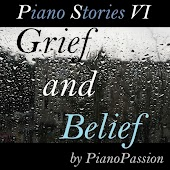 Piano Stories VI: Grief and Belief