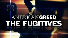 American Greed: The Fugitives thumbnail