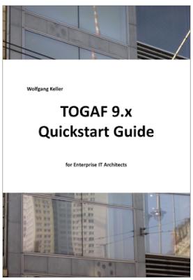 TOGAF Quickstart guide by Wolfgang Keller