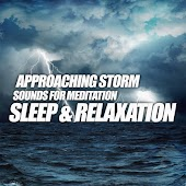 Approaching Storm Sounds for Meditation, Sleep & Relaxation