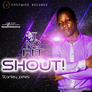I no fit shout Upload Your Music Free