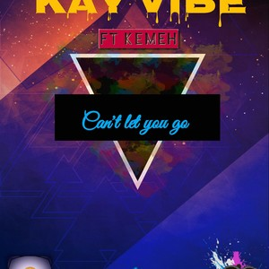Kay Vibe ft Kemeh Can't let you go - prod by REDFOX Upload Your Music Free
