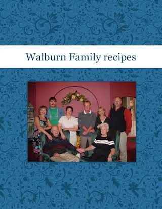 Walburn Family recipes