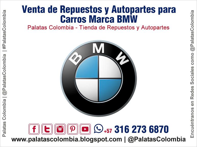 Venta de Repuestos y Autopartes para Carros Marca BMW en Bucaramanga | Palatas Colombia Repuestos y Autopartes @PalatasColombia WhatsApp +57 3162736870