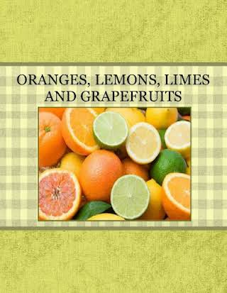 ORANGES, LEMONS, LIMES AND GRAPEFRUITS