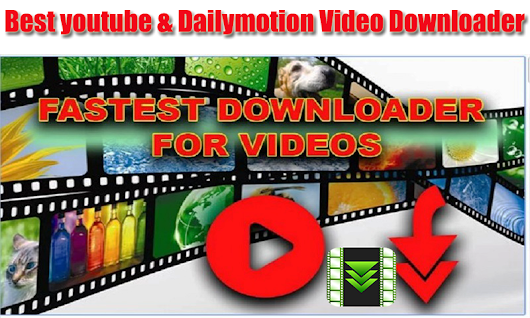 Best YouTube and Dailymotion Video Downloaer For Android